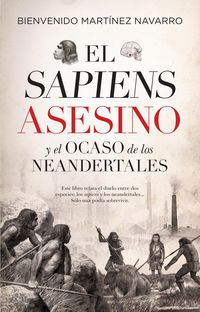 SAPIENS ASESINO Y EL OCASO DE LOS NEANDERTALES, EL