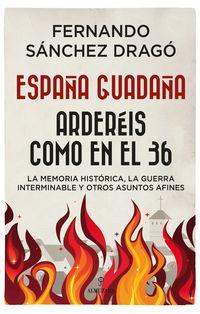 España Guadaña - Ardereis Como En El 36 - Fernando Sanchez Drago