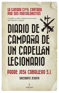 Diario De Campaña De Un Capellan Legionario - Jose Caballero