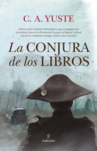 La conjura de los libros - Carlos Aitor Yuste