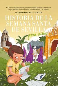 Historia De La Semana Santa De Sevilla Para Niños - Francisco Huesa Andrade