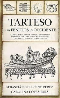 Tarteso Y Los Fenicios De Occidente - Sebastian Celestino