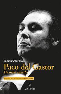 Paco Del Gastor - De Otra Cuerda - Ramon Soler Diaz