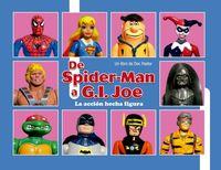 De Spiderman A Gijoe (la Accion Hecha Figura) - Doc Pastor