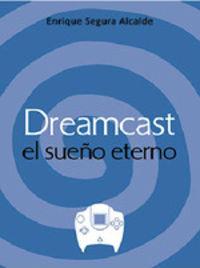 DREAMCAST - EL SUEÑO ETERNO