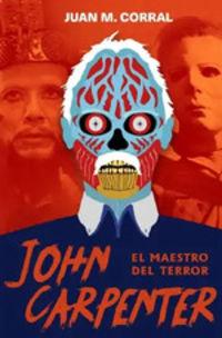 JOHN CARPENTER - EL MAESTRO DEL TERROR