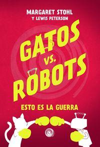 GATOS VS ROBOTS - ESTO ES LA GUERRA