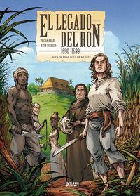 LEGADO DEL RON, EL (1690-1699) 1 - AGUA DE VIDA, AGUA DE MUERTE