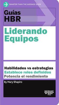 LIDERANDO EQUIPOS - HABILIDADES VS ESTRATEGIAS / ESTABLECE ROLES DEFINIDOS / POTENCIA EL RENDIMIENTO