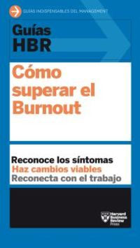 como superar el burnout - Harvard Business Review