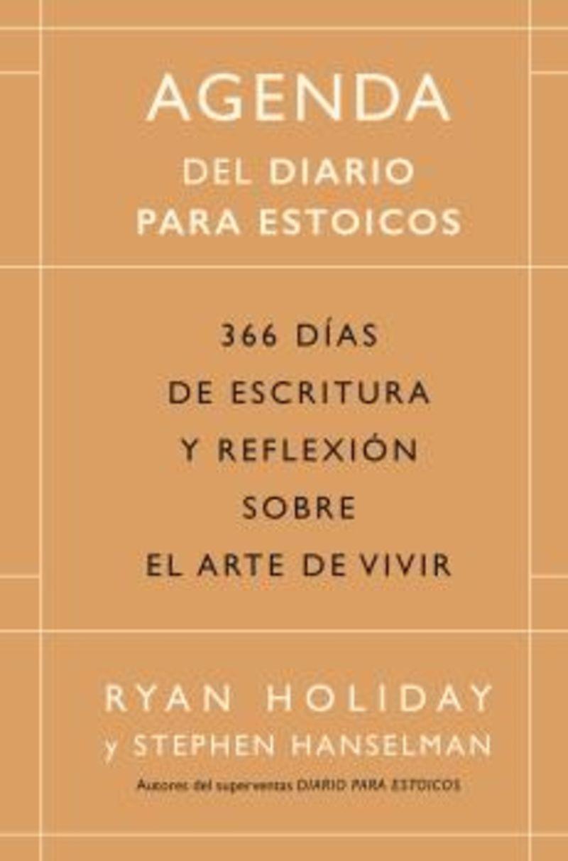 AGENDA DEL DIARIO PARA ESTOICOS - 366 DIAS DE ESCRITURA Y REFLEXION SOBRE EL ARTE DE VIVIR