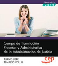 TEMARIO 3 T. L. - CUERPO DE TRAMITACION PROCESAL Y ADMINISTRATIVA - ADMINISTRACION DE JUSTICIA - TURNO LIBRE