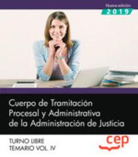 TEMARIO 4 T. L. - CUERPO DE TRAMITACION PROCESAL Y ADMINISTRATIVA - ADMINISTRACION DE JUSTICIA - TURNO LIBRE