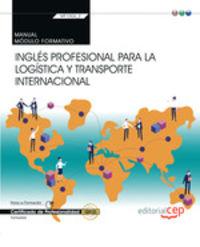 CP - MANUAL INGLES PROFESIONAL PARA LA LOGISTICA Y TRANSPORTE INTERNACIONAL - MF1006_2