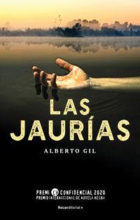 Jaurias, Las (premio Lh Confidencial De Novela Negra 2020) - Alberto Gil