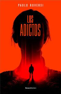 Los adictos - Paolo Roversi