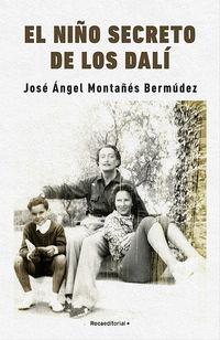 El niño secreto de los dali - Jose Angel Montañes Bermudez