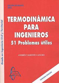 (3 ED) TERMODINAMICA PARA INGENIEROS - 51 PROBLEMAS UTILES