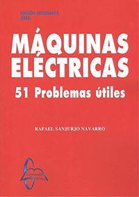 MAQUINAS ELECTRICAS - 51 PROBLEMAS UTILES