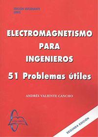 (2 ED) ELECTROMAGNETISMO PARA INGENIEROS - 51 PROBLEMAS UTILES