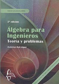 (2 ED) ALGEBRA PARA INGENIEROS - TEORIA Y PROBLEMAS