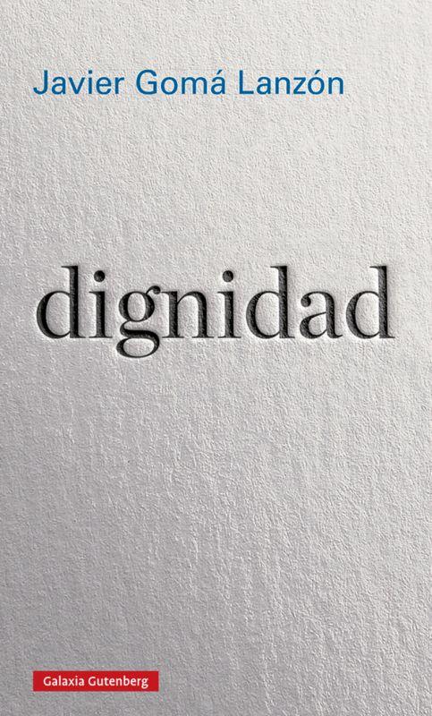 Dignidad - Javier Goma Lanzon