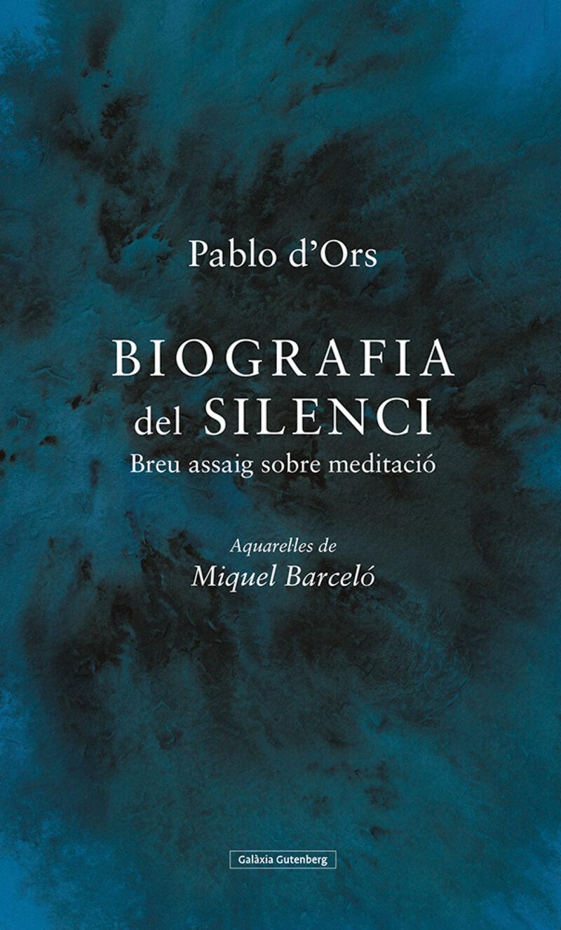 Biografia Del Silenci - PABLO D'ORS / Miquel Barcelo (il. )