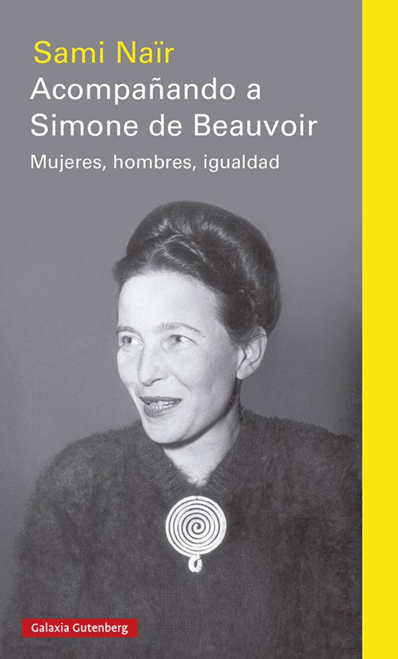 ACOMPAÑANDO A SIMONE DE BEAUVOIR - MUJERES, HOMBRES, IGUALDAD