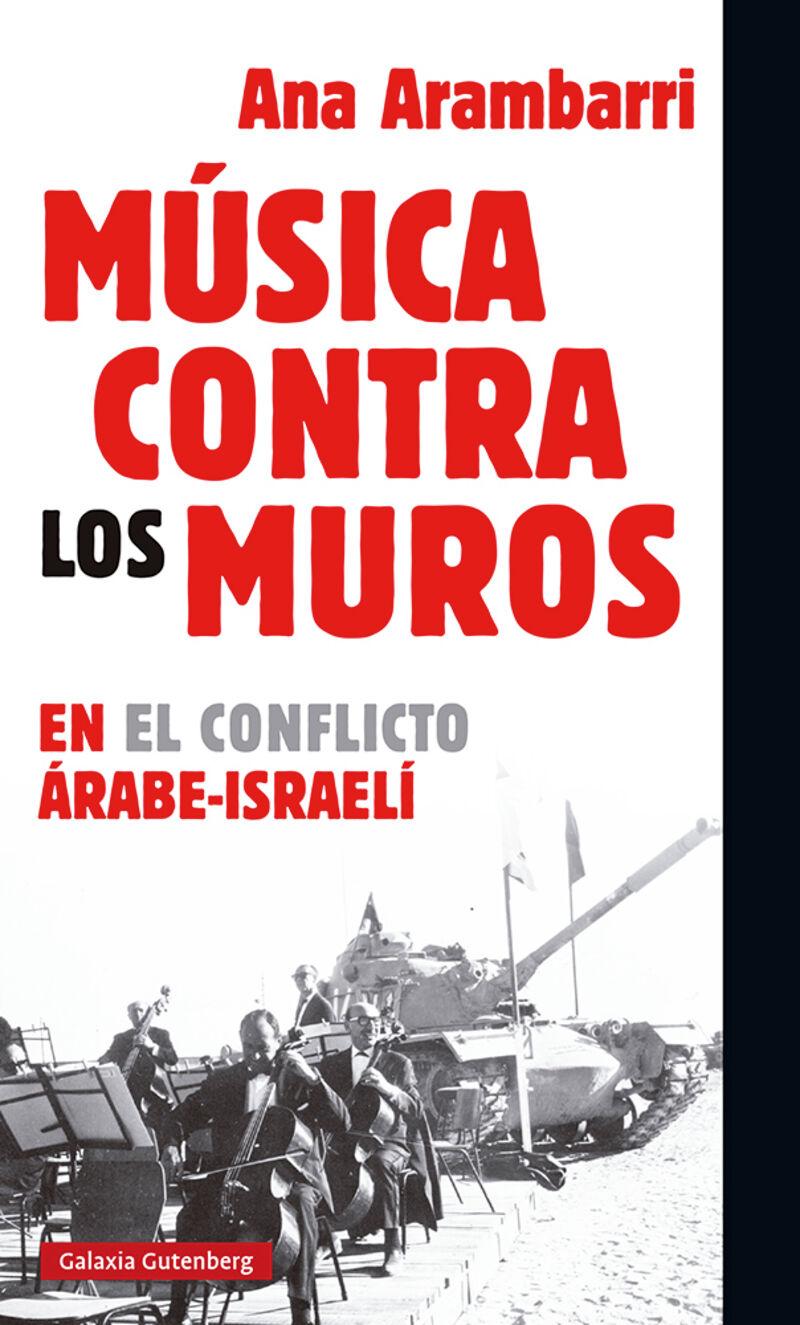 Musica Contra Los Muros - En El Conflicto Arabe-Israeli - Ana Arambarri