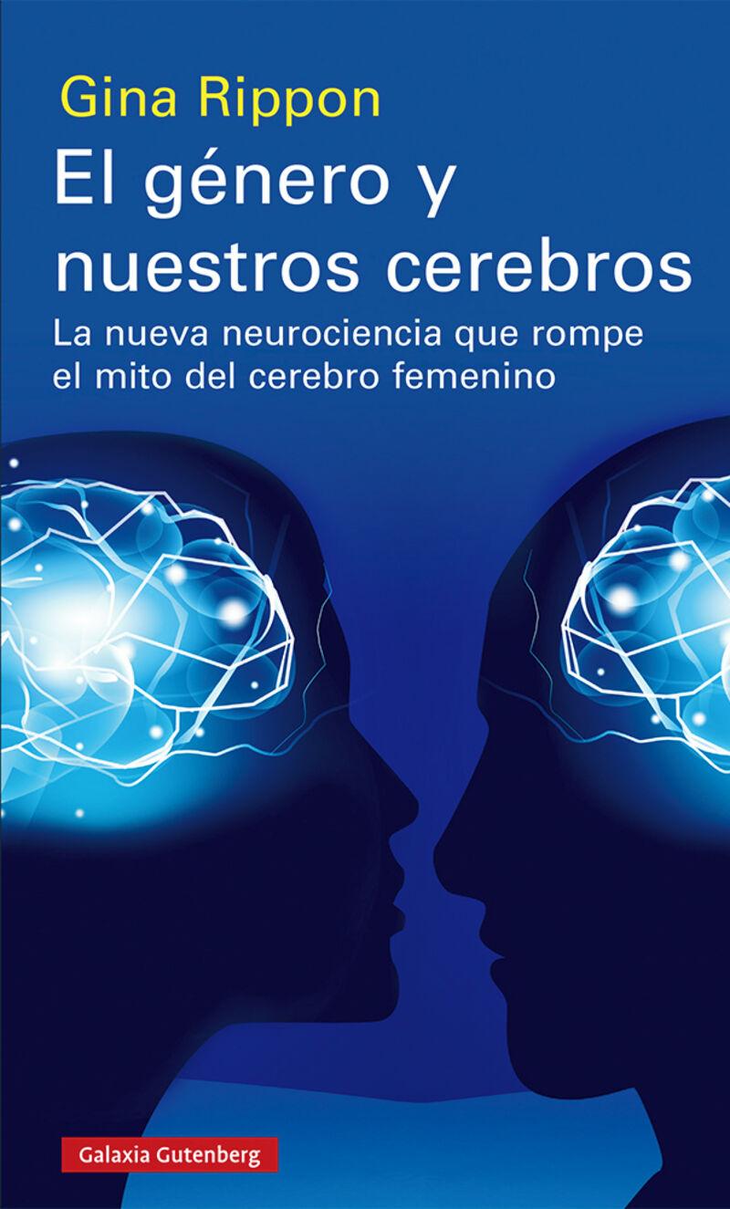 Genero Y Nuestros Cerebros, El - La Nueva Neurociencia Que Rompe El Mito Del Cerebro Femenino - Gina Rippon