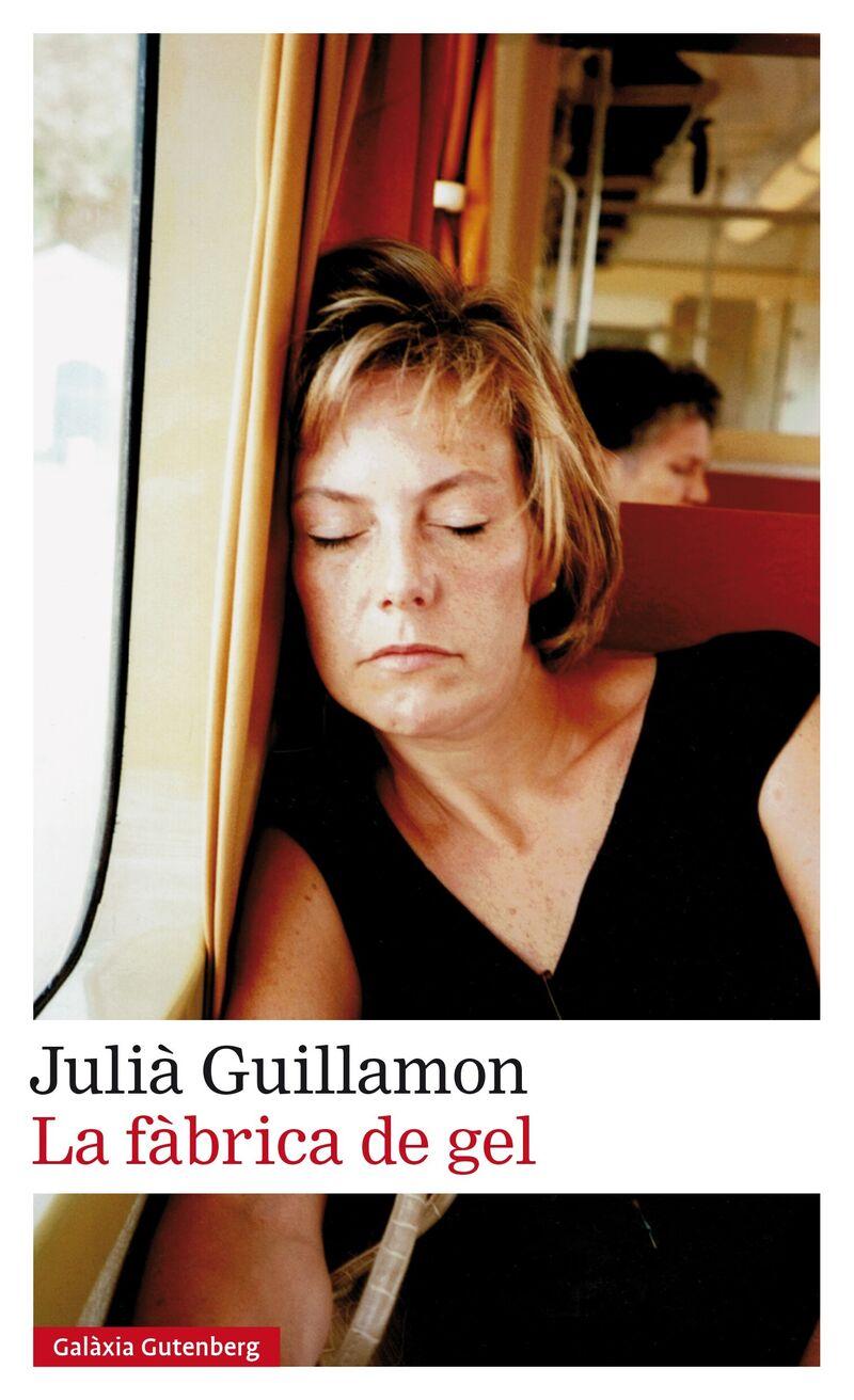 La fabrica de gel - Julia Guillamon