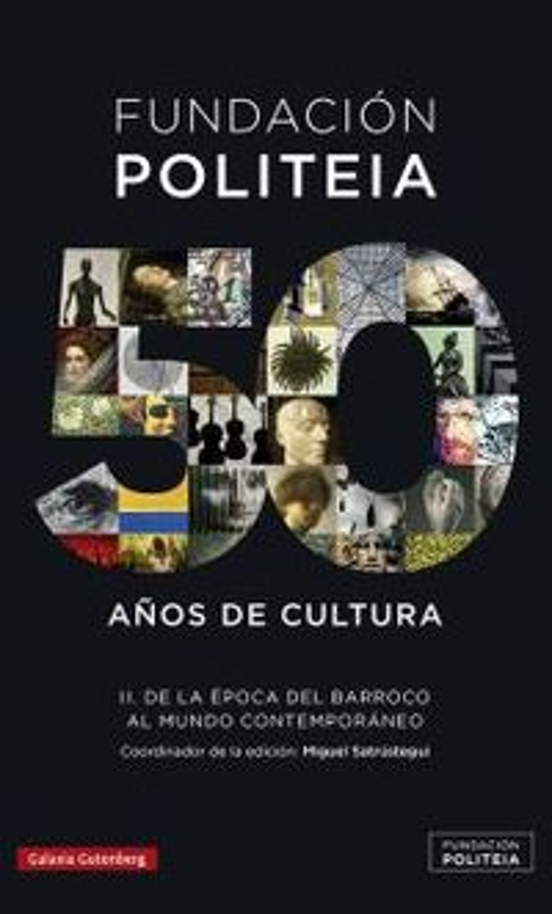 FUNDACION POLITEIA II 50 AÑOS DE CULTURA - DE LA EPOCA DEL BARROCO AL MUNDO CONTEMPORANEO