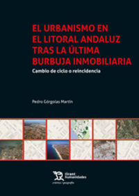 URBANISMO EN EL LITORAL ANDALUZ TRAS LA ULTIMA BURBUJA INMOBILIARIA, EL