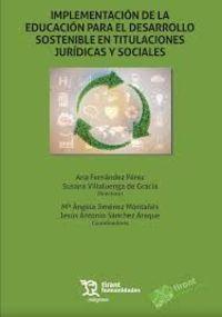 Implementacion De La Educacion Para El Desarrollo Sostenible En Titulaciones Juridicas Y Sociales - Mª Angela Jimenez Montañes (coord. ) / Jesus Antonio Sanchez Araque (coord. )