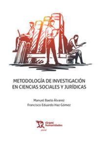 Metodologia De Investigacion En Ciencias Sociales Y Juridicas - Manuel Baelo Alvarez / Francisco Eduardo Haz Gomez