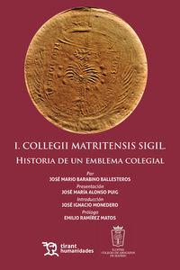 I COLLEGII MATRITENSIS SIGIL - HISTORIA DE UN EMBLEMA COLEGIAL