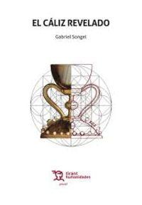 El caliz revelado - Gabriel Songel