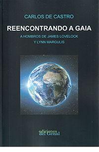 REENCONTRANDO A GAIA - A HOMBROS DE JAMES LOVELOCK Y LYNN MARGULIS