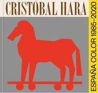 CRISTOBAL HARA - ESPAÑA, COLOR 1985-2020