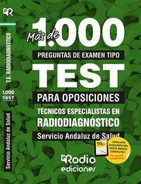 TEST - TECNICO ESPECIALISTA EN RADIODIAGNOSTICO (SAS) - SERVICIO ANDALUZ DE SALUD - MAS DE 1.000 PREGUNTAS TIPO TEST PARA OPOSICIONES