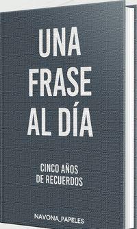 FRASE AL DIA, UNA - CINCO AÑOS DE RECUERDOS