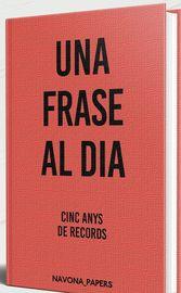FRASE AL DIA, UNA - CINC ANYS DE RECORDS