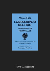 Descripcio Del Mon, La - El Llibre De Les Meravelles - Marco Polo