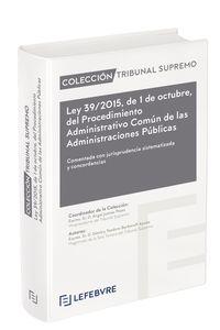 LEY 39 / 2015, DE 1 DE OCTUBRE, DEL PROCEDIMIENTO ADMINISTRATIVO COMUN DE LAS ADMINISTRACIONES PUBLICAS