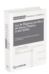 LEY DE REGIMEN JURIDICO DEL SECTOR PUBLICO (L40 / 2015) - COLECCION TRIBUNAL SUPREMO