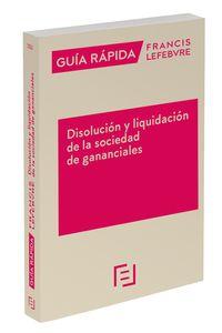 GUIA RAPIDA DISOLUCION Y LIQUIDACION DE LA SOCIEDAD DE GANANCIALES