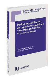PERITOS DEPENDIENTES DE ORGANISMOS PUBLICOS Y SU IMPARCIALIDAD EN EL PROCESO PENAL