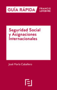 GUIA RAPIDA - SEGURIDAD SOCIAL Y ASIGNACIONES INTERNACIONALES
