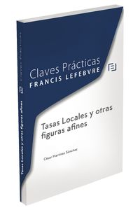 CLAVES PRACTICAS TASAS LOCALES Y OTRAS FIGURAS AFINES