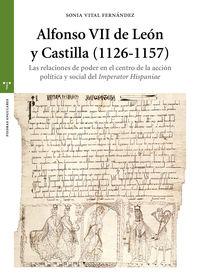ALFONSO VII DE LEON Y CASTILLA (1126-1157) - LAS RELACIONES DE PODER EN EL CENTRO DE LA ACCION POLITICA Y SOCIAL DEL IMPERATOR HISPANIAE